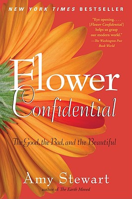 Flower Confidential By Stewart, Amy